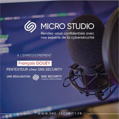 Micro Studio avec François GOUEY, pentesteur chez SNS SECURITY